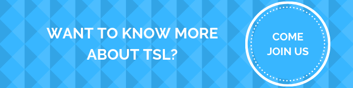 WANT TO KNOW MORE ABOUT TSL?