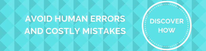 AVOID HUMAN ERRORS AND COSTLY MISTAKES