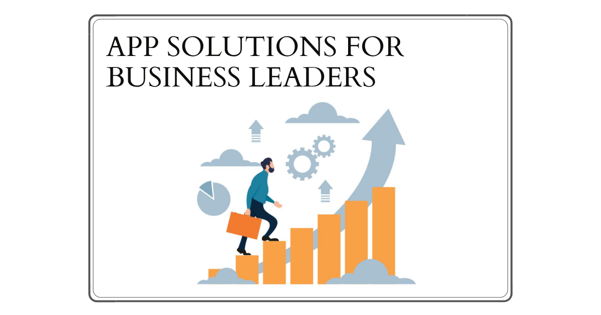 app-solutions-for-business-leaders