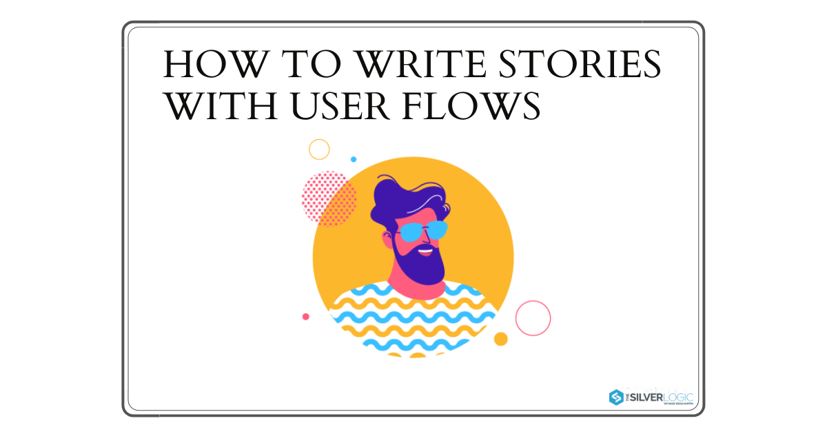 How-to-Write-Stories-With-User-Flows